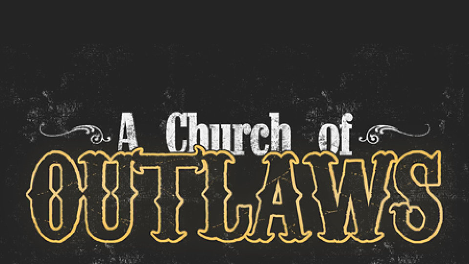 A Church of Outlaws