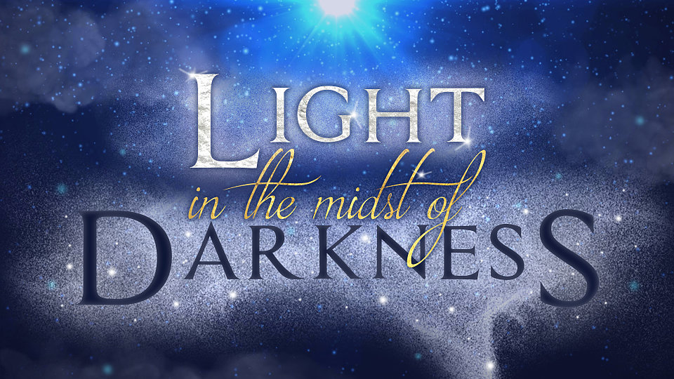 Light in the Midst of Darkness