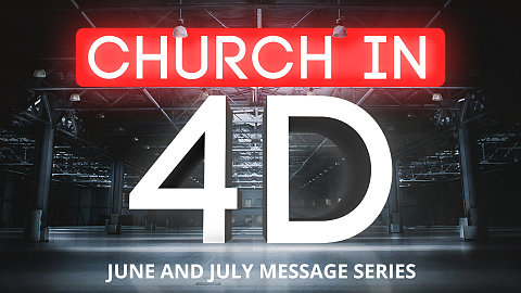 Church In 4D - Summer 2018