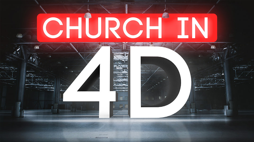 Church In 4D - Summer 2017
