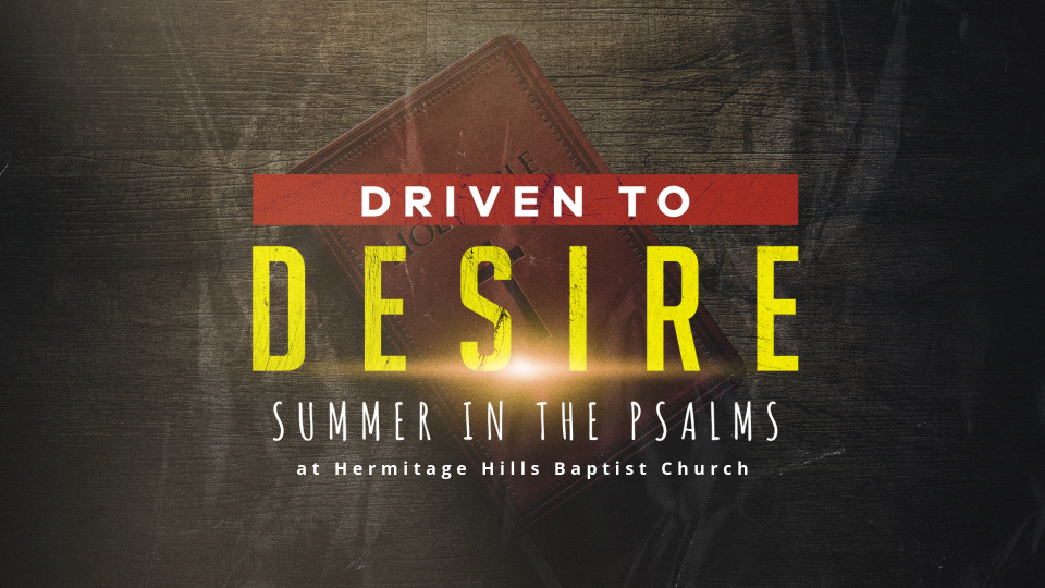 Driven to Desire Psalms 119
