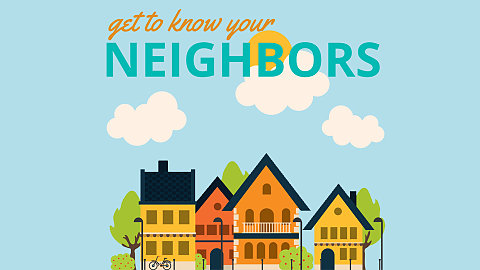 Get To Know Your Neighbor