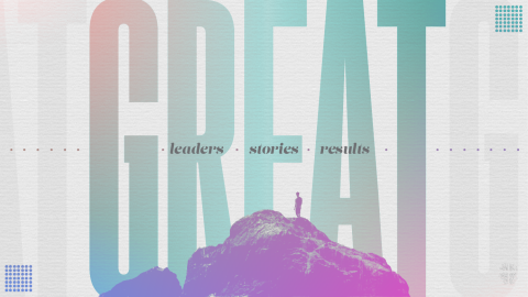Great Leaders - Stories - Results