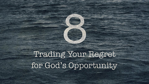 Trading Your Regret for God's Opportunity
