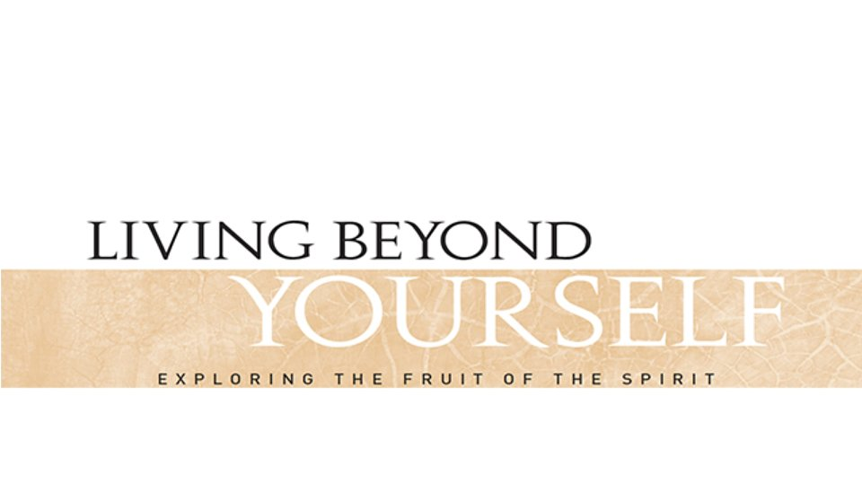 living beyond yourself title slide