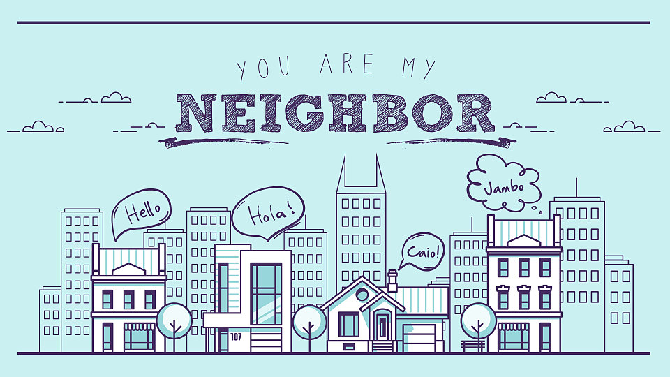 You Are My Neighbor