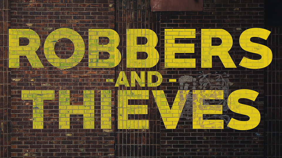 Robbers and Thieves