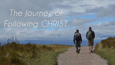 The Journey of Following Christ