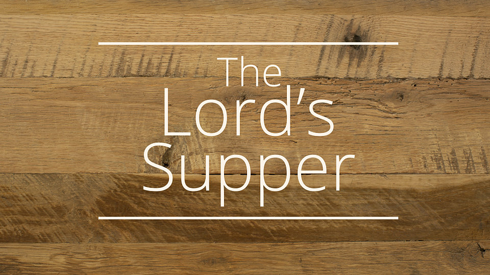 Lord's Supper Sunday