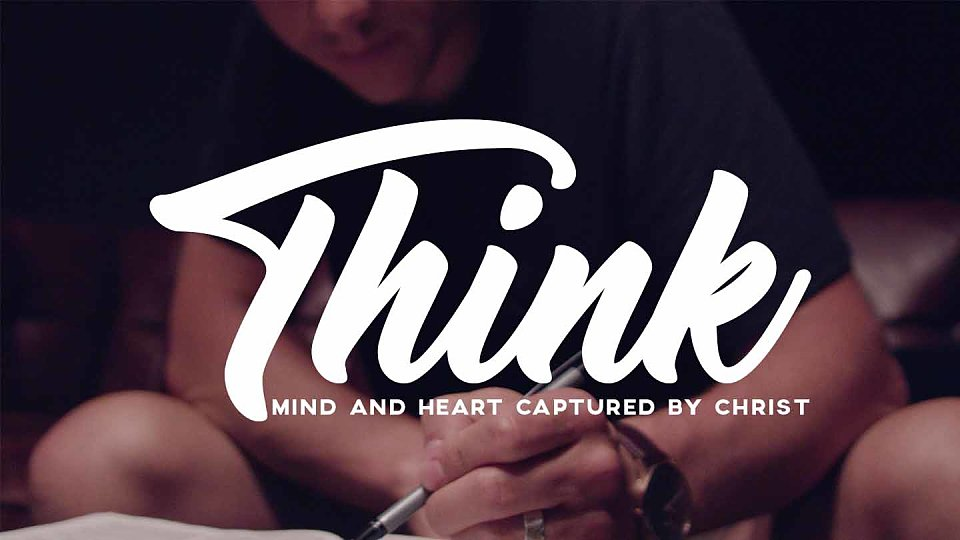 Think: Mind and Heart Captured by Christ