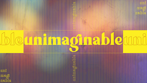 unimaginable